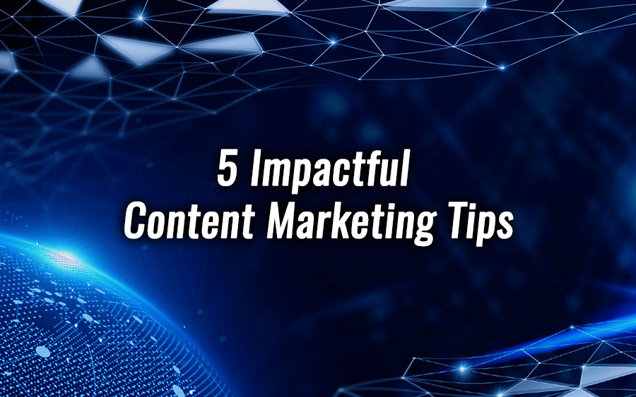 5 Impactful Content Marketing Tips to get through COVID-19