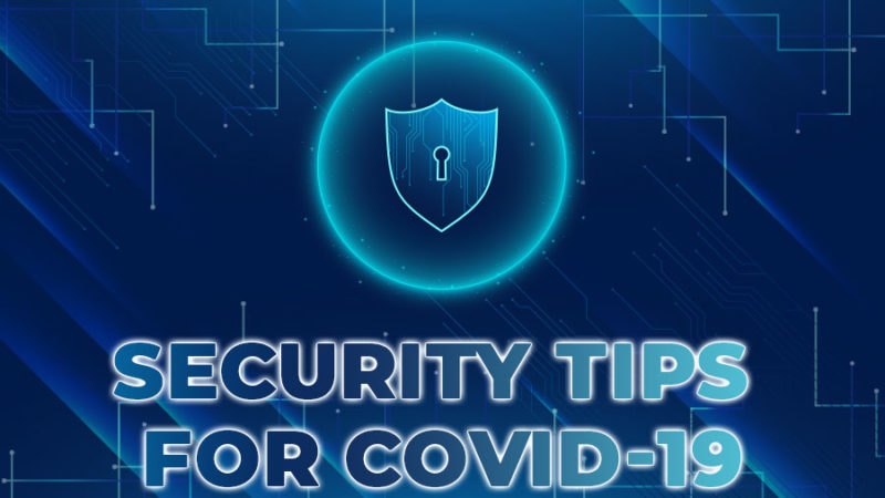 Work-From-Home Security Tips during COVID-19