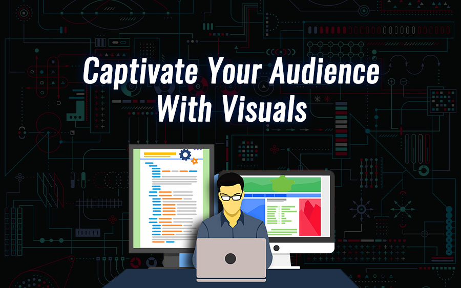 Captivate your audience with visuals