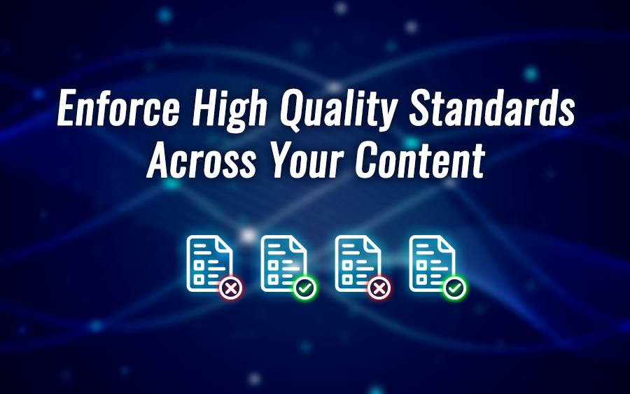 Enforce high quality standards across your content