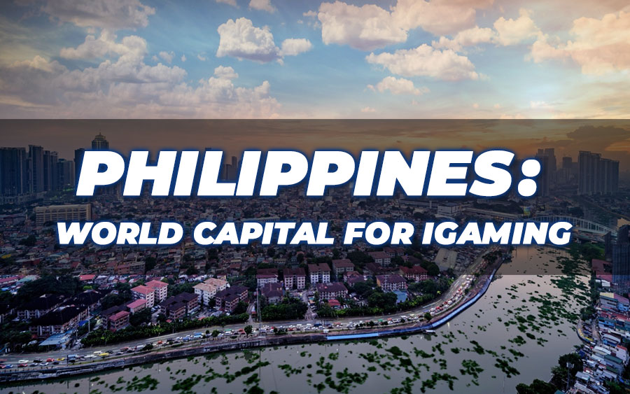 Philippines: Now the world capital for iGaming