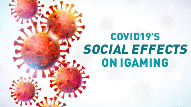 COVID19's Social Effects on iGaming