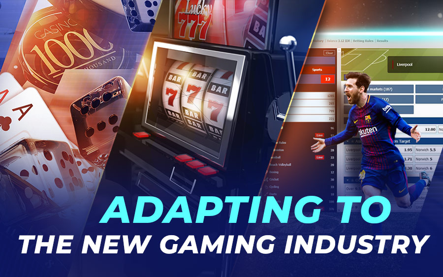 Adapting to the New Gaming Industry