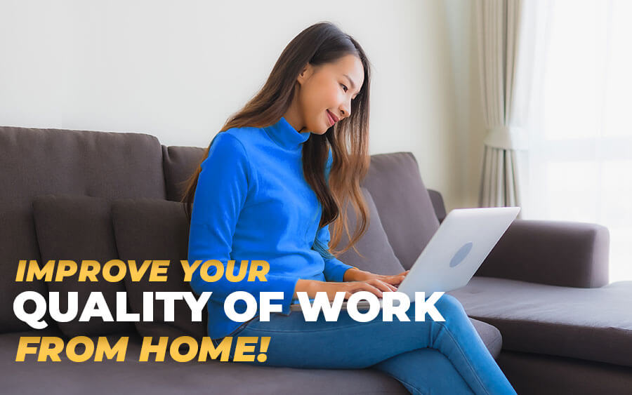 4 Tips to Power-up Working from Home!