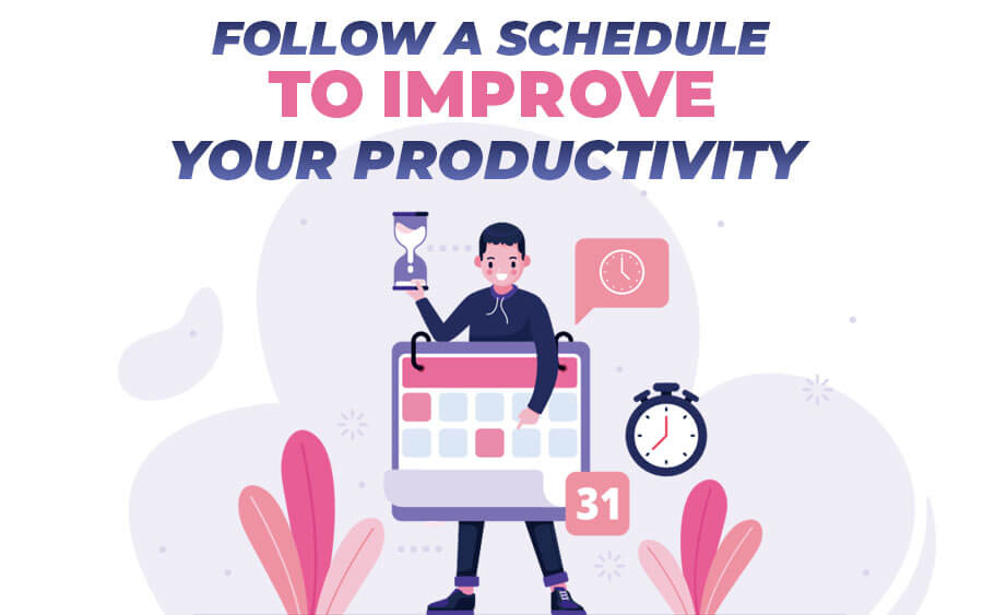 Follow a Schedule to Improve your Work Productivity at Home - GamingSoft News