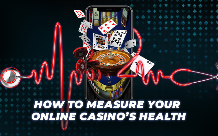 How to measure your online casino's health