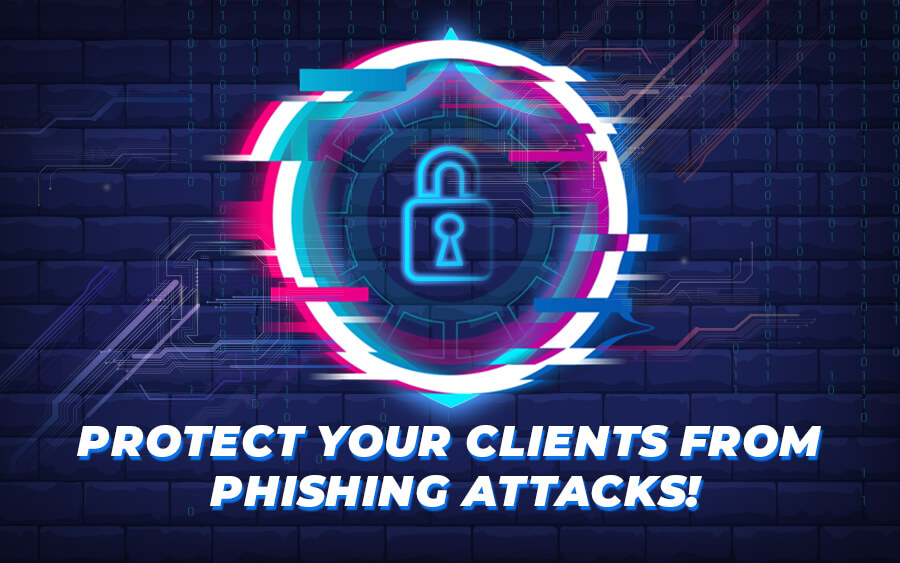 Security Protips: Protect your clients from phishing