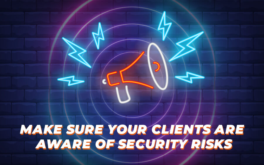 Make sure your clients are aware of the security risks - GamingSoft News
