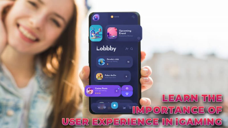 Learn the importance of User Experience in iGaming - GamingSoft News