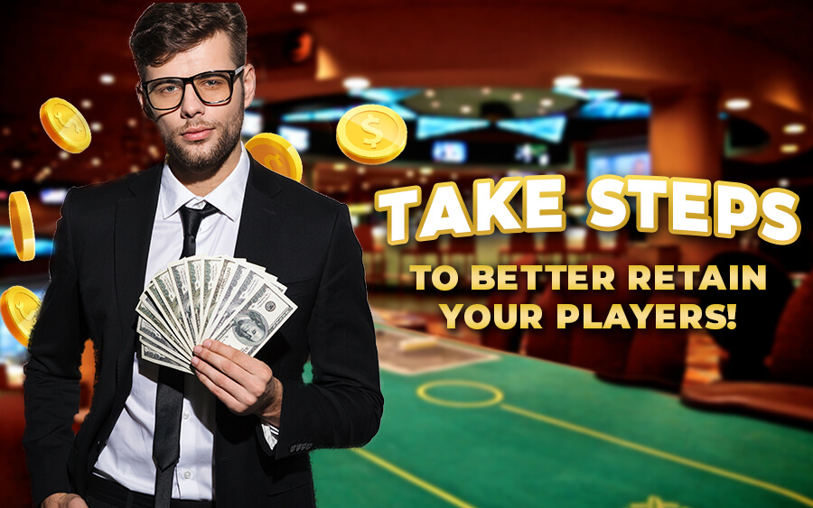 Take steps to better retain your casino players - GamingSoft News