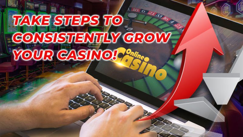 Take steps to consistently grow your online casino - GamingSoft News