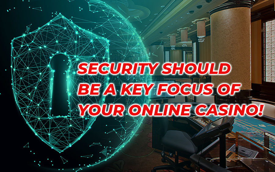 Security should be a key focus of your online casino - GamingSoft News