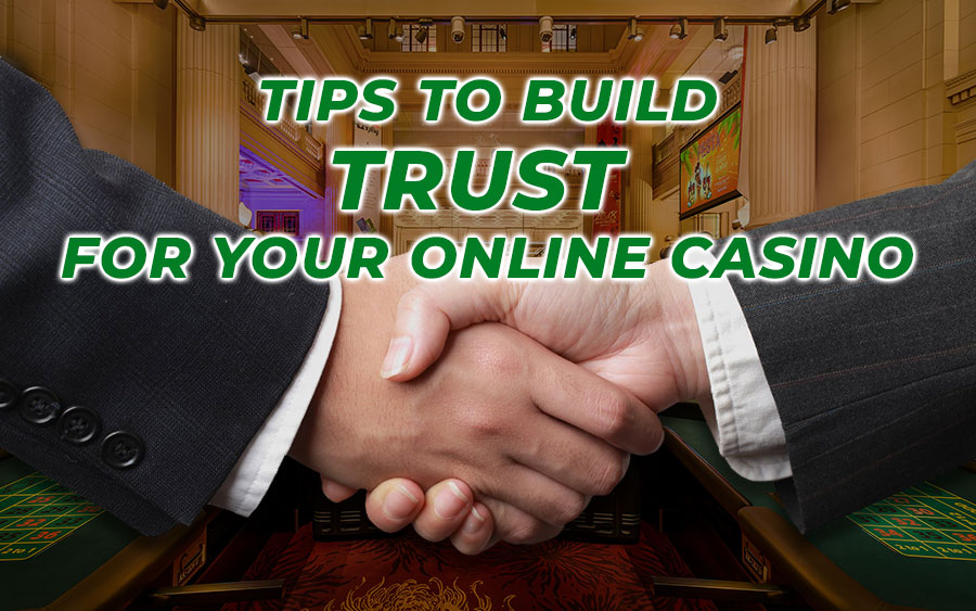 How to build trust for your online casino?