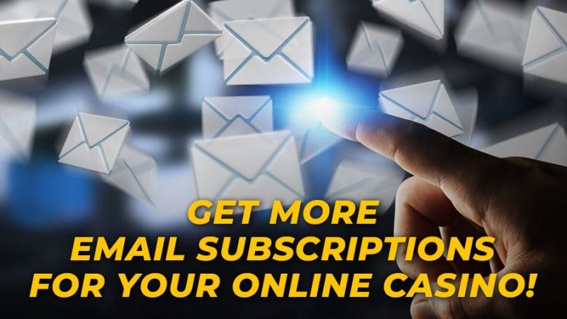 Get more email subscriptions to your online casino - GamingSoft News
