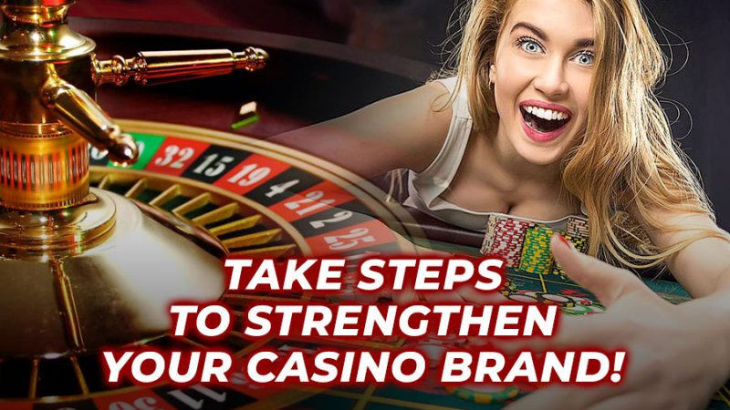 Take steps to strengthen your casino brand! - GamingSoft News