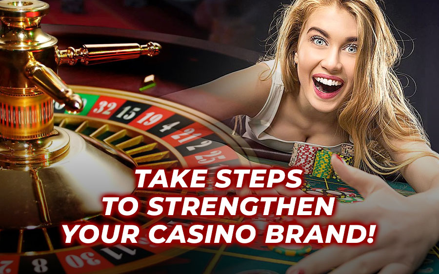 5 Ways to Strengthen Your Casino Brand