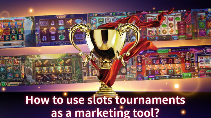 How to use slots tournaments as a marketing tool - GamingSoft News