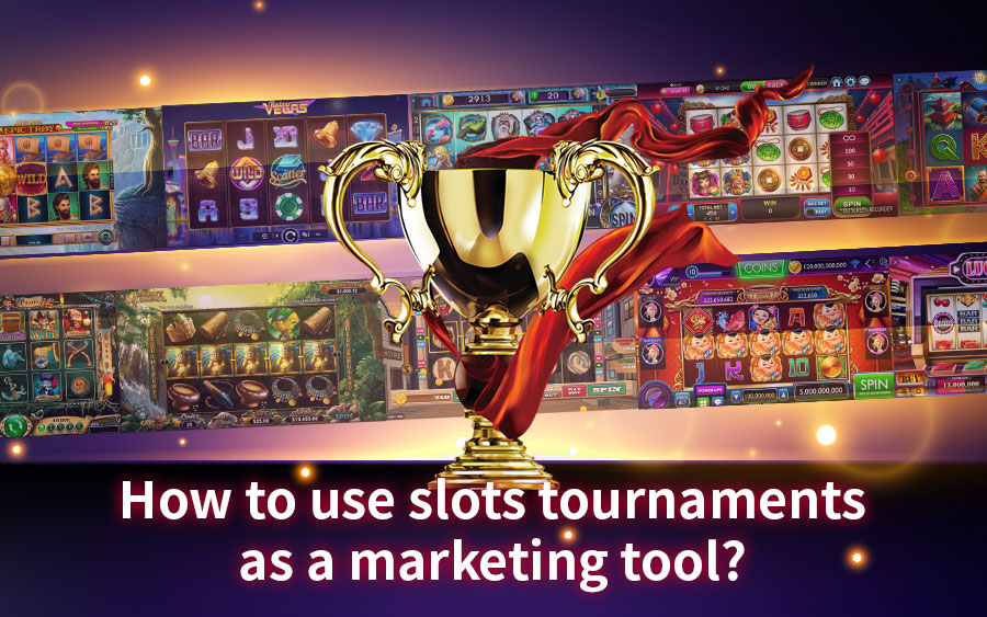 Slots Tournaments as a Marketing Tool