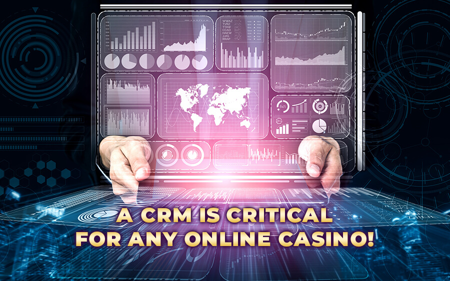 The Importance of a CRM for Online Casinos