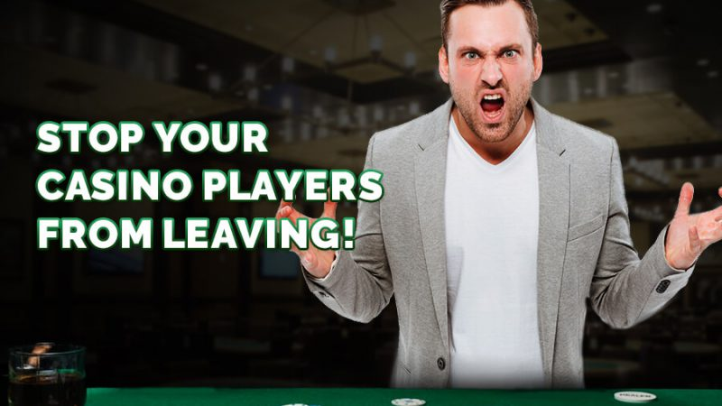 Stop your casino players from leaving - GamingSoft News