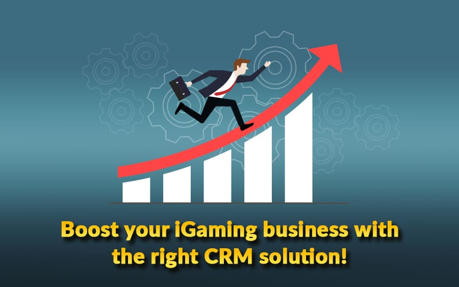 Using the right iGaming CRM to get ahead!