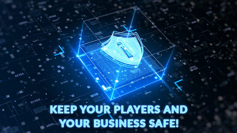 Keep your players and your business safe! - GamingSoft News