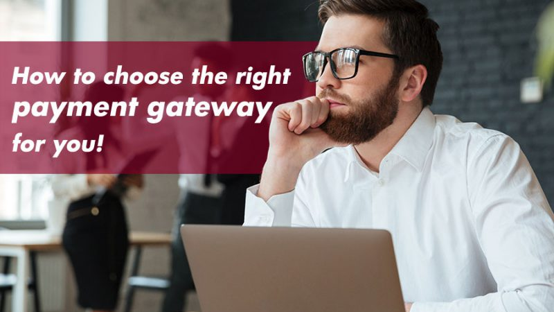 How to choose the right payment gateway for you! - GamingSoft News